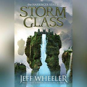Storm Glass, Jeff Wheeler