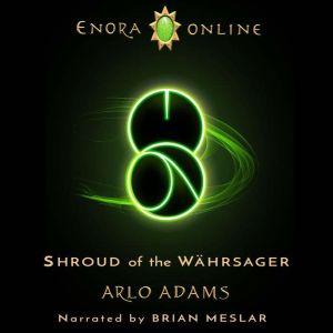 Shroud of the Wahrsager: A Fantasy LitRPG Adventure, Arlo Adams