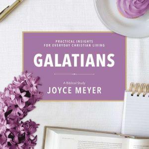 Galatians A Biblical Study, Joyce Meyer