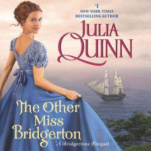 The Other Miss Bridgerton A Bridgertons Prequel, Julia Quinn
