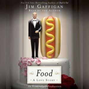 Food: A Love Story, Jim Gaffigan