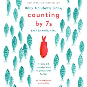 Counting by 7s, Holly Goldberg Sloan