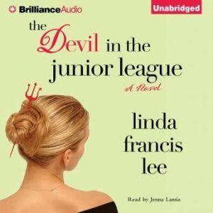 The Devil in the Junior League, Linda Francis Lee