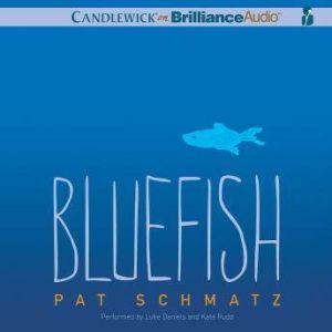 Bluefish, Pat Schmatz