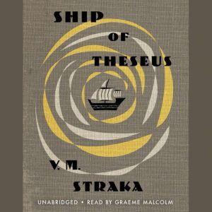 Ship of Theseus, V. M. Straka