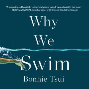 Why We Swim, Bonnie Tsui