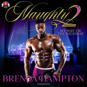 Naughty 2 My Way or the Highway, Brenda Hampton