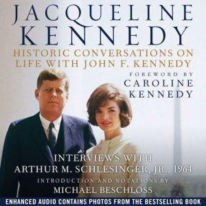Jacqueline Kennedy: Historic Conversations on Life with John F. Kennedy, Caroline Kennedy