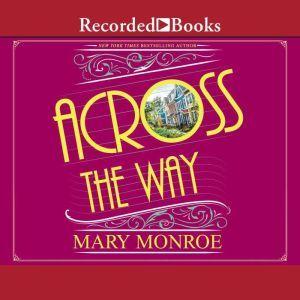 Across the Way, Mary Monroe