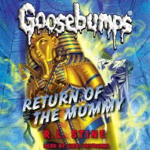 Classic Goosebumps: Return of the Mummy, R.L. Stine