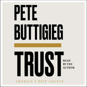 Trust America's Best Chance, Pete Buttigieg