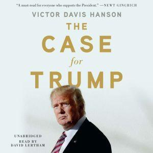 The Case for Trump, Victor Davis Hanson