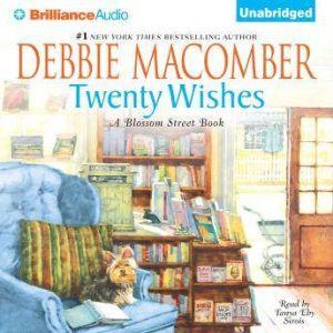 Twenty Wishes: A Blossom Street Book, Debbie Macomber