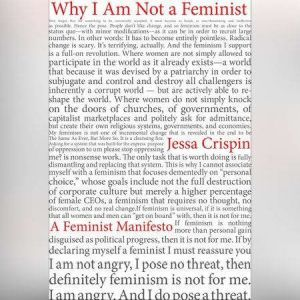 Why I Am Not A Feminist: A Feminist Manifesto, Jessa Crispin