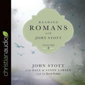 Reading Romans with John Stott, Volume 2, John Stott