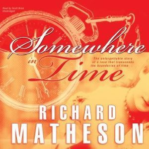 Somewhere in Time, Richard Matheson