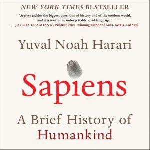 Sapiens A Brief History of Humankind, Yuval Noah Harari