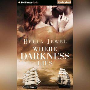 Where Darkness Lies, Bella Jewel