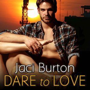Dare to Love, Jaci Burton