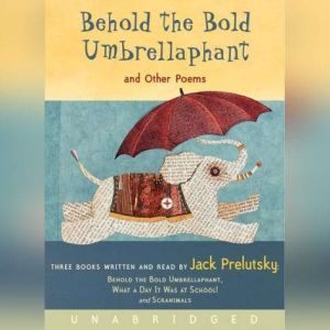 Behold the Bold Umbrellaphant: And Other Poems, Jack Prelutsky