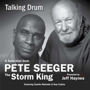 Talking Drum: A Selection from Pete Seeger: The Storm King, Pete Seeger