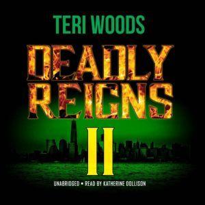 Deadly Reigns II, Teri Woods