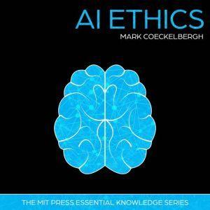 AI Ethics, Mark Coeckelbergh