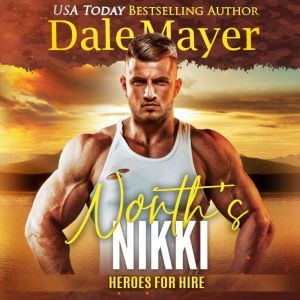 North's Nikki: Book 16: Heroes For Hire, Dale Mayer