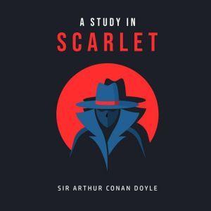 A Study In Scarlet, Sir Arthur Conan Doyle