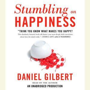 Stumbling on Happiness, Daniel Gilbert