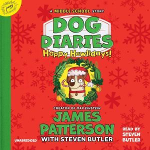 Dog Diaries: Happy Howlidays: A Middle School Story, James Patterson