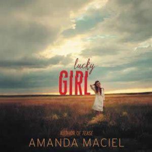 Lucky Girl, Amanda Maciel