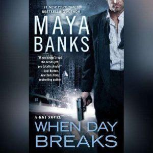 When Day Breaks, Maya Banks