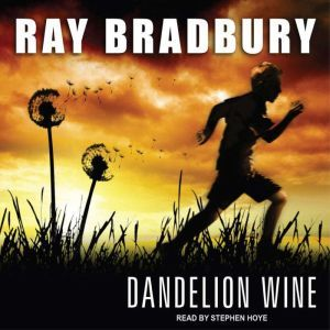 Dandelion Wine, Ray Bradbury