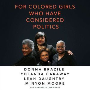 For Colored Girls Who Have Considered Politics, Leah Daughtry