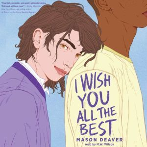 I Wish You All the Best (Digital Audio Download Edition), Mason Deaver