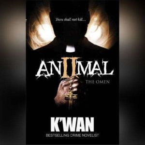 Animal 2: The Omen, Kwan