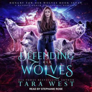Defending Her Wolves, Tara West