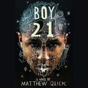 Boy21, Matthew Quick