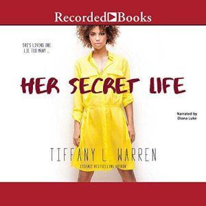 Her Secret Life, Tiffany L. Warren