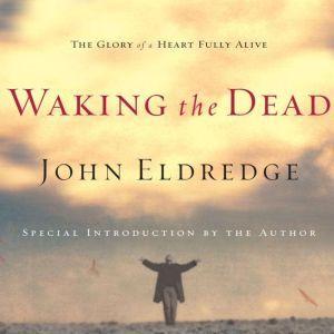 Waking the Dead, John Eldredge