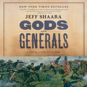 Gods and Generals A Novel of the Civil War, Jeff Shaara