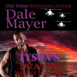 Tyson's Treasure: Book 11 Heroes For Hire, Dale Mayer