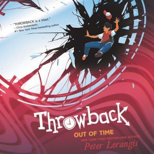 Throwback: Out of Time, Peter Lerangis