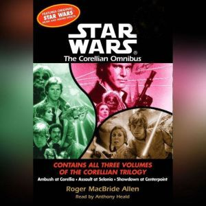 Star Wars: The Corellian Trilogy: Showdown at Centerpoint: Book 3, Roger Macbride Allen