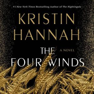 The Four Winds: A Novel, Kristin Hannah