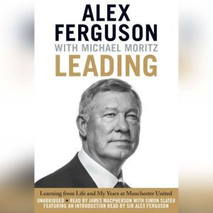 Leading Learning from Life and My Years at Manchester United, Alex Ferguson