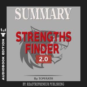 Summary of StrengthsFinder 2.0 by Tom Rath, Readtrepreneur Publishing