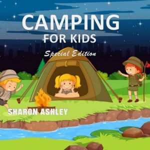 Camping for Kids (Special Edition), Sharon Ashley