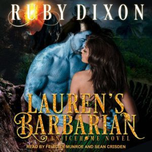 Lauren's Barbarian: A SciFi Alien Romance, Ruby Dixon